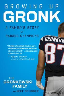 Growing Up Gronk By Gronkowski, Gordon
